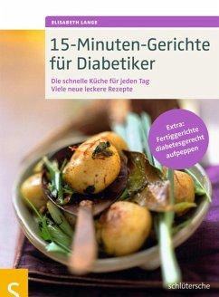 15-Minuten-Gerichte für Diabetiker (eBook, PDF) - Lange, Elisabeth