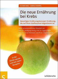 Die neue Ernährung bei Krebs (eBook, PDF) - Dehmel, Carola; Kohl, Oliver