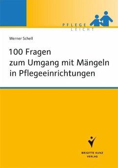 100 Fragen zum Umgang mit Mängeln in Pflegeeinrichtungen (eBook, PDF) - Schell, Werner