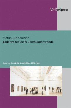 Bilderwelten einer Jahrhundertwende (eBook, PDF) - Lüddemann, Stefan