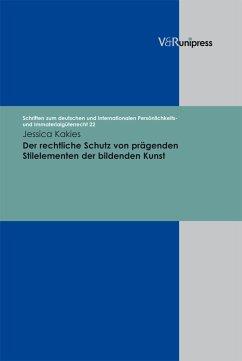 Der rechtliche Schutz von prägenden Stilelementen der bildenden Kunst (eBook, PDF) - Kakies, Jessica