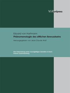 Phänomenologie des sittlichen Bewusstseins (eBook, PDF) - Hartmann, Eduard Von