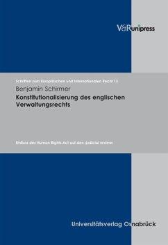 Konstitutionalisierung des englischen Verwaltungsrechts (eBook, PDF) - Schirmer, Benjamin