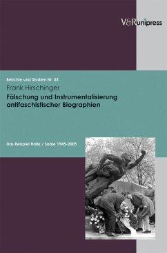 Fälschung und Instrumentalisierung antifaschistischer Biographien (eBook, PDF) - Hirschinger, Frank