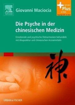 Die Psyche in der chinesischen Medizin - Maciocia, Giovanni C.
