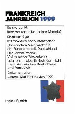 Frankreich-Jahrbuch 1999 - Albertin, Lothar; Asholt, Wolfgang; Bock, Hans Manfred; Christadler, Marieluise; Schild, Joachim; Kimmel, Adolf; Picht, Robert; Uterwedde, Henrik; Kolboom, Ingo
