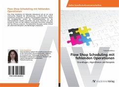 Flow Shop Scheduling mit fehlenden Operationen