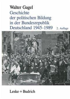 Geschichte der politischen Bildung in der Bundesrepublik Deutschland 1945-1989 - Gagel, Walter