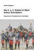 Der k.u.k-Soldat bei Arthur Schnitzler: Figurationen fremdbestimmter Identitäten (eBook, PDF)