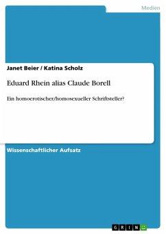 Eduard Rhein alias Claude Borell (eBook, PDF)