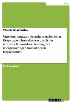 Untersuchung zum Grundumsatz bei einer Körpergewichtsreduktion durch ein individuelles Ausdauertraining bei übergewichtigen und adipösen Erwachsenen (eBook, PDF)