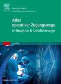 Atlas operativer Zugangswege Orthopädie & Unfallchirurgie
