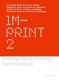 Imprint 2: Innovative Book and Promo Design/Design de Livres, Brochures Et Catalogues/Diseno de Libros, Folletos y Catalogos/Dese