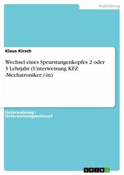 Wechsel eines Sprurstangenkopfes 2 oder 3 Lehrjahr (Unterweisung KFZ -Mechatroniker /-in) (eBook, PDF)