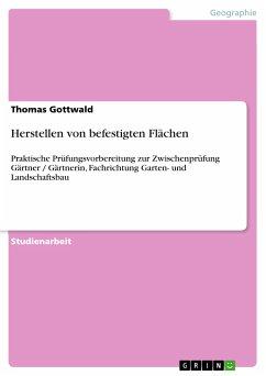 Herstellen von befestigten Flächen (eBook, PDF) von Thomas Gottwald - buecher.de