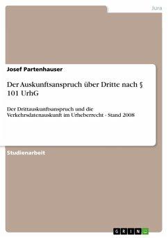 Der Auskunftsanspruch über Dritte nach § 101 UrhG (eBook, PDF)
