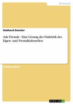 Ade Fremde - Eine Lösung der Dialektik des Eigen- und Fremdkulturellen (eBook, PDF)