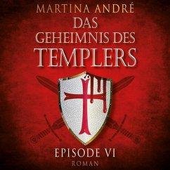 Mitten ins Herz - Das Geheimnis des Templers, Episode 6 (Ungekürzt) (MP3-Download) - André, Martina