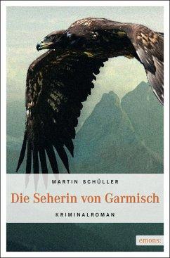 Die Seherin von Garmisch / Kommissar Schwemmer Bd.2 (eBook, ePUB) - Schüller, Martin