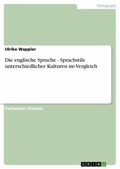Die englische Sprache - Sprachstile unterschiedlicher Kulturen im Vergleich (eBook, PDF)
