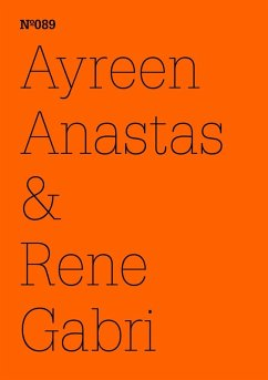Ayreen Anastas & Rene GabriFragments from conversationsbetween free persons andcaptive persons concerningthe crisis of everythingeverywhere, the needfor great fictions withoutproper names, the premiseof the commons, theexploitation of our everydaycommunism . . . (eBook, ePUB)