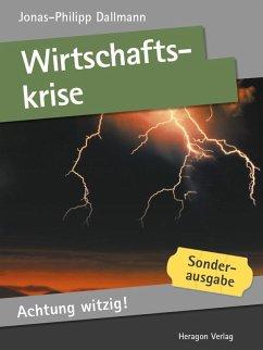 Achtung witzig! Wirtschaftskrise (eBook, ePUB) - Dallmann, Jonas-Philipp