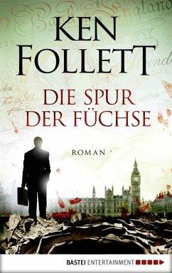 Die Spur der Füchse (eBook, ePUB) - Follett, Ken