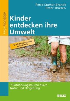 Kinder entdecken ihre Umwelt (eBook, PDF) - Stamer-Brandt, Petra; Thiesen, Peter