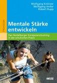 Mentale Stärke entwickeln (eBook, PDF)
