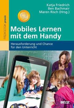 Mobiles Lernen mit dem Handy (eBook, PDF) - Friedrich, Katja; Risch, Maren; Bachmair, Ben