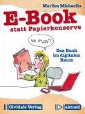 E-Book statt Papierkonserve (eBook, ePUB)