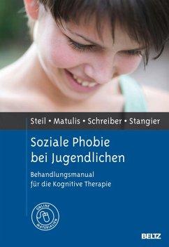 Soziale Phobie bei Jugendlichen (eBook, PDF) - Steil, Regina; Matulis, Simone; Schreiber, Franziska; Stangier, Ulrich