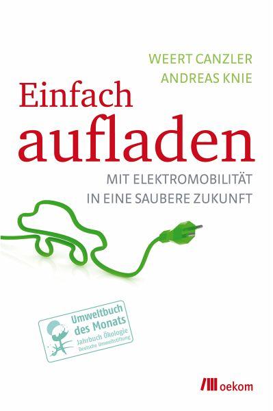Einfach aufladen (eBook, ePUB) - Canzler, Weert; Knie, Andreas