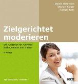 Zielgerichtet moderieren (eBook, PDF)