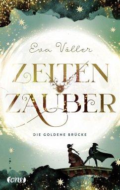 Die goldene Brücke / Zeitenzauber Bd.2 (eBook, ePUB) - Völler, Eva