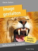 Sofortwissen kompakt: Image gestalten (eBook, ePUB)