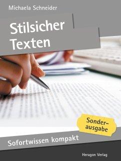 Sofortwissen kompakt: Stilsicher texten (eBook, ePUB) - Schneider, Michaela