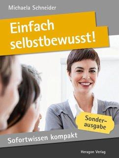 Sofortwissen kompakt: Einfach selbstbewusst! (eBook, ePUB) - Schneider, Michaela