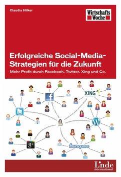Erfolgreiche Social-Media-Strategien für die Zukunft (eBook, PDF) - Hilker, Claudia