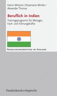 Beruflich in Indien (eBook, PDF) - Mitterer, Katrin; Mimler, Rosemarie; Thomas, Alexander