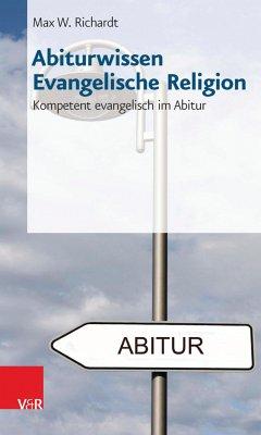 Abiturwissen Evangelische Religion (eBook, PDF) - Richardt, Max W.