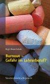 Burnout - Gefahr im Lehrerberuf? (eBook, PDF)