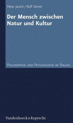 Der Mensch zwischen Natur und Kultur (eBook, PDF) - Janich, Peter; Oerter, Rolf
