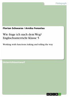 Wie frage ich nach dem Weg? Englischunterricht Klasse 5 (eBook, PDF)