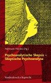 Psychoanalytische Skepsis - Skeptische Psychoanalyse (eBook, PDF)