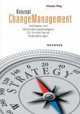 Konzept Changemanagement. Leitfaden und Verhandlungsstrategien für firmeninterne Veränderungen (eBook, PDF)