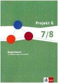 Projekt G. Begleitband mit Kopiervorlagen auf CD-ROM 2. Lernbereich Gesellschaftswissenschaften Geografie, Geschichte, Sozialkunde. Klasse 7/8