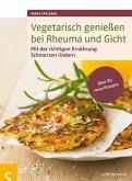 Vegetarisch genießen bei Rheuma und Gicht (eBook, PDF)