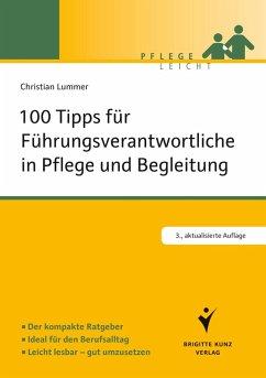 100 Tipps für Führungsverantwortliche in Pflege und Begleitung (eBook, PDF) - Lummer, Christian