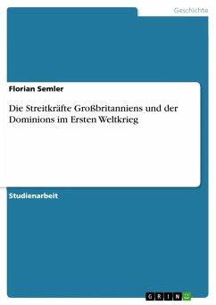 Die Streitkräfte Großbritanniens und der Dominions im Ersten Weltkrieg (eBook, ePUB) - Semler, Florian